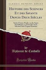 Histoire Des Sciences Et Des Savants Depuis Deux Siecles: Suivie D'Autres Etudes