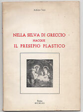 A. TERZI-NELLA SELVA DI GRECCIO NACQUE IL PRESEPIO PLASTICO ROMA 1961-L3836