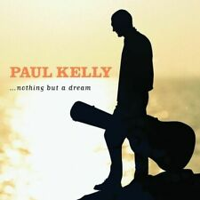 PAUL KELLY - ...Nothing But a Dream CD *NEW* Inc. If I Could Start Again Today