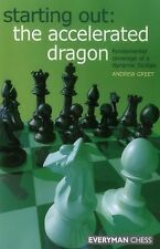 Starting Out - The Accelerated Dragon : Fundamental Coverage of a Dynamic Sicilian by Andrew Greet (Trade Paper)