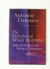 THE FEELING OF WHAT HAPPENS-DAMASIO-1ST 1999-HB/J-BODY/EMOTION/CONSCIOUSNESS FN