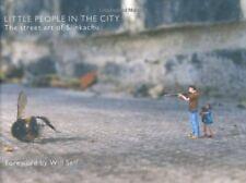 Little People in the City: The Street Art of Slinkachu-Slinkachu, Will Self