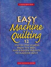 Easy Machine Quilting: 12 Step-by-Step Lessons fro