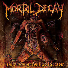 """MORTAL DECAY """"The Blueprint for Blood Spatter"""" death metal CD"""