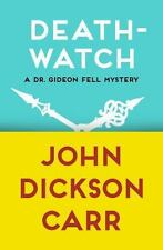 The Dr. Gideon Fell Mysteries: Death-Watch 5 by John Dickson Carr (2014,...
