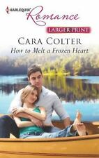 Harlequin Romance: How to Melt a Frozen Heart 4384 by Cara Colter (2013, Paperb…