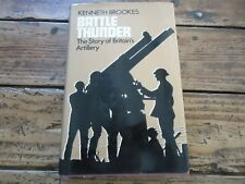 MILITAIRE - BATTLE THUNDER STORY OF BRITAIN'S ARTILLERY - KENNETH BROOKES - 1973