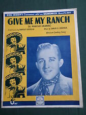 """BING CROSBY -""""  GIVE ME MY RANCH """" - SHEET MUSIC FOR THE SONG"""