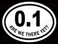 0.1 Oval Decal ARE WE THERE YET? Marathon Running Vinyl Car Truck Bumper Sticker