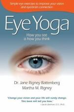 Eye Yoga : How You See Is How You Think by Battenberg 2010, PB 170427