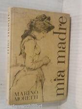 MIA MADRE Marino Moretti Sei 1963 libro romanzo narrativa storia racconto di