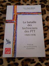 La bataille des techniciens des PTT, 1969-1978 - IHS, CGT, FAPT 2007