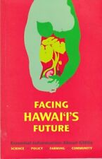 B00BY5RA9Y Facing Hawaiis Future: Essential Information about GMOs: Science,