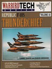 Republic F-105 Thunderchief (Warbird Tech Series Volume 18) - New Copy