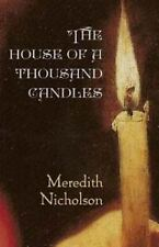 The House of a Thousand Candles by Meredith Nicholson (2015, Paperback)