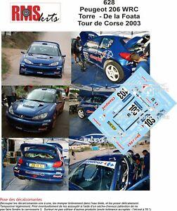 DECALS 1/32 REF 0628 PEUGEOT 206 WRC TORRE TOUR DE CORSE 2003 RALLYE RALLY