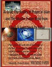 Al-Salat: the Reality of Prayer in Islam and the Muslim Prayer Book from a to...