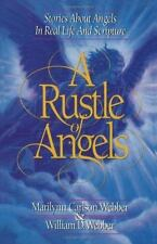 A Rustle of Angels : The Truth about Angels in Real-Life Stories and Scripture …