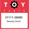 31111-26080 Toyota Housing, clutch 3111126080, New Genuine OEM Part