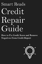 Credit Repair Guide : How to Fix Credit Score and Remove Negative from Credit...