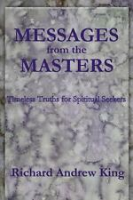 Messages from the Masters : Timeless Truths for Spiritual Seekers (2008,...