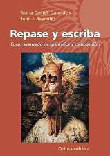 Repase y Escriba: Curso Avanzado de Gramatica y Composicin