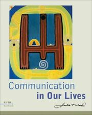 Communication In Our Lives Julia T Wood