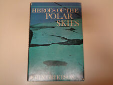 Heroes of the Polar Skies by John Grierson 1967 Arctic Aviation Exploration