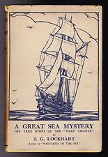 J G Lockhart - A Great Sea Mystery - True Story of the Mary Celeste, 1st 1927 DW