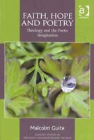 Faith, Hope and Poetry Theology and the Poetic Imagination 9781409449362