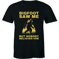 BigFoot Saw Me But Nobody Believes Him - Funny Sasquatch Halloween Shirt Men Tee
