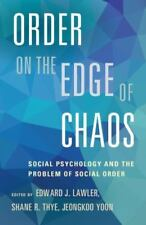 Order on the Edge of Chaos : Social Psychology and the Problem of Social Orde...