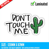 Don't touch me Sticker Decal Vinyl Cartoon #2 Beer 4WD Ute Tradie Subary Toyota
