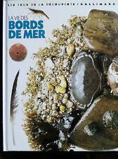 La vie des bords de mer, Les yeux de la Découverte Gallimard, 2003 (1109)