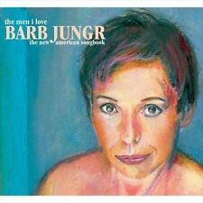 CD: BARB JUNGR The Men I Love: The New American Songbook STILL SEALED Digipak