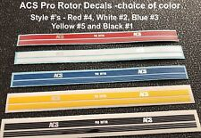 Acs Pro Rotor - 1 pair decals (choice from 5 Stock Colors, others upon request)