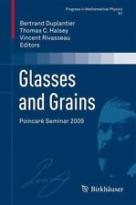 Glasses and Grains : Poincaré Seminar 2009 61 (2013, Paperback)
