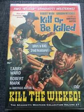 Kill Or Be Killed/ Kill The Wicked Wild East Oop