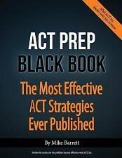Very Good, ACT Prep Black Book: The Most Effective ACT Strategies Ever Published