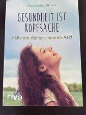 Gesundheit ist Kopfsache von Alexandra Stross (Taschenbuch)
