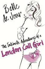 The Intimate Adventures of a London Call Girl by Belle De Jour - New Book