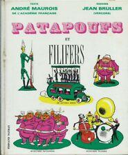 RARE TIRAGE 1967 ANDRÉ MAUROIS + JEAN BRULLER ( VERCORS ) : PATAPOUFS & FILIFERS