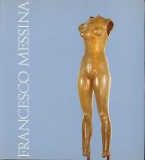 MESSINA Francesco, Francesco Messina. Omaggio al Maestro