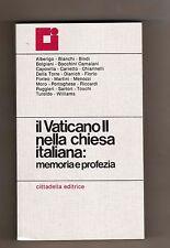 il vaticano II° nella chiesa italiana : memoria e profezia -cittadella- nuovo -