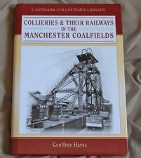 COLLIERIES & Their RAILWAYS in the Manchester Coalfields G. Hayes