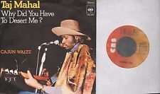 Taj Mahal - Why Did You Have To Desert Me ?