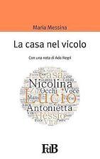 P-Mondi. Maria Messina: La Casa Nel Vicolo : Con una Nota Di Ada Negri by Ada...