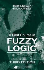 A First Course in Fuzzy Logic, Third Edition by Nguyen, Hung T., Walker, Elbert