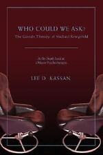 Who Could We Ask? : The Gestalt Therapy of Michael Kriegsfeld by Lee D....