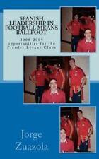 Spanish Leadership in Football Means Ballfoot : The 2008-2009 Football Season...